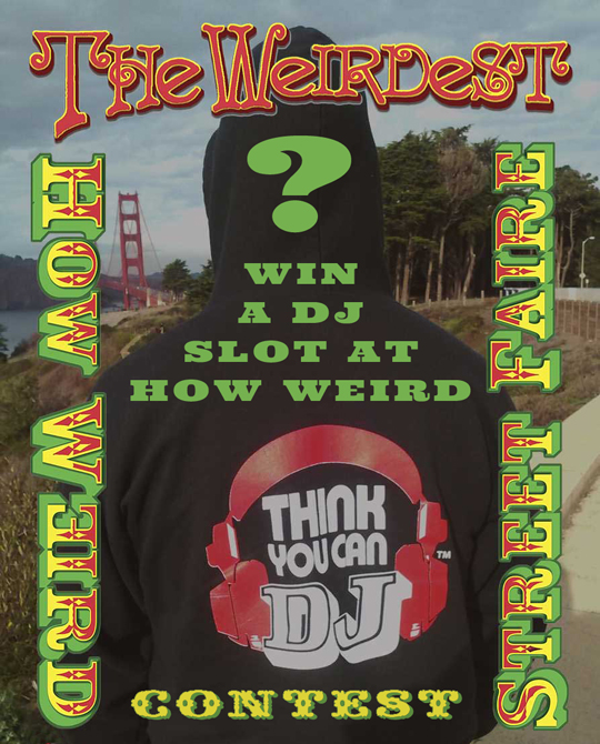 Think You Can DJ How Weird Contest