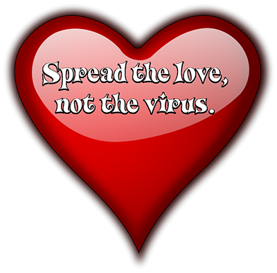 Spread the love, not the virus.